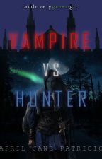VAMPIRE vs. HUNTER by iamlovelygreengirl