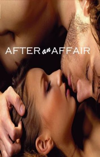 AFTER an AFFAIR