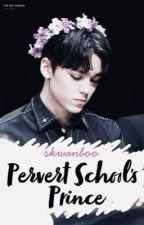 Pervert School's Prince ; chs + bsk by skwanboo