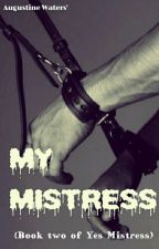 My Mistress  (BDSM ) (FEMDOM) by theavengers555