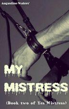 My Mistress  (BDSM ) (FEMDOM) by theavengers555