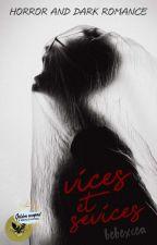 Vices et Sévices Collection | slow updates by bebexcea