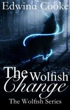 The Wolfish Change by EdwinaCooke