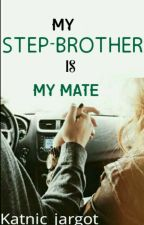 My Step-brother is My Mate by katnic_bughead
