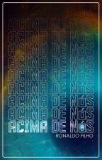 Acima de Nós by ronfil88