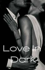 Love In Dark by 37SpreadYourwings