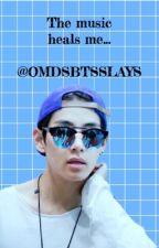 The music heals me...||KTH♡ by OMDSBTSSLAYS