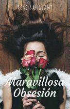 Maravillosa Obsesión by UnaJovenPeculiar