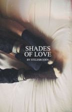 Shades of Love • Stydia | ✓ by stilesroden