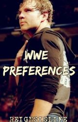 WWE Preferences © (Copyright) by ReignsIsLife