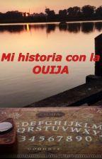 Mi historia con la OUIJA by OuijaMexico