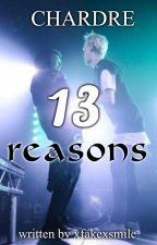 13 reasons | CHARDRE by xfakexsmile