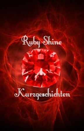 Ruby Shine Kurzgeschichten by Coralight