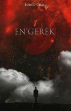 EN'GEREK  by BurcuOrall