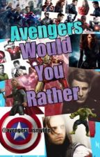 Avengers: Would You Rather  by mrzayn_malik