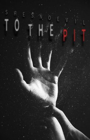 To The Pit by ShesNoEvil