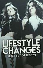 Lifestyle Changes. (camren g!p) by ilovestories796