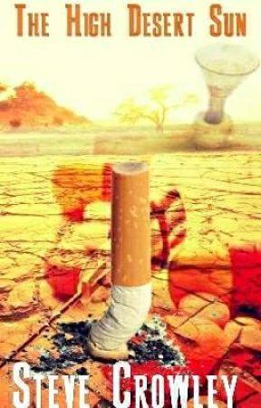 The High Desert Sun by StevenDCrowley