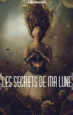 Les secrets de ma Lune by littlemoonset