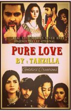Pure Love (Short Story) {Slow Updates} by TanzilaSiam