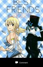 Best Friends ( black butler × fairy tail )[DISCONTINUED] by AnimeAdict2015