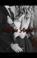 Only his Angel by KadiceAK