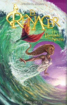 EL RENACER 1: El llamado de la sirena by nmanzur