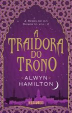 A traidora do trono (Rebelde do deserto, vol. 2) - Alwyn Hamilton by editoraseguinte