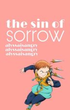 The sin of sorrow (King x reader) by Alyssa_The_Worst