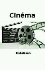 Cinéma by Estelisan