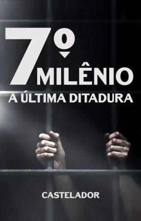 7º Miênio - A Última Ditadura by azocomvc
