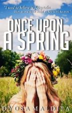 Once Upon A Spring by DyosaMaldita