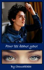 Pour tes beaux yeux  by Choucapikba