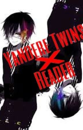 Yandere Twins X Reader by CrazehOtaku