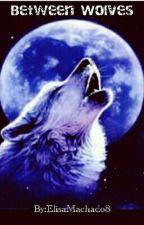 🐺Between Wolves 🐺 ( Pausada) by ElisaMachado8
