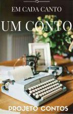 Em Cada Canto Um Conto by ProjetoContos