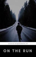 On The Run  by morganfaithmiller_02