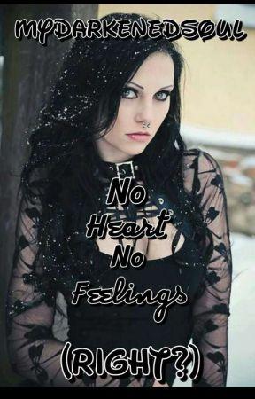No Heart No Feelings by lMyDarkenedSoull