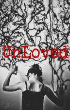 UnLoved ✔️ by Cobalt_Blu