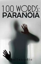 100 Words: Paranoia by bulletradio