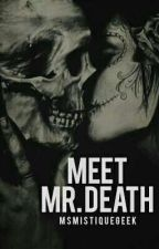 Meet Mr.Death by MsMistiqueGeek