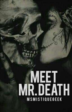 Meet Mr.Death by MsMistiqueGeek