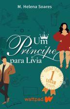 Um Príncipe para Lívia by MariaSoares715