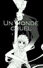 Un monde cruel (FanFic KilluGon) [TERMINÉ] by Meliodah