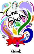One shots!!! by Kitstenk