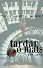 o mais tardar. by Forestood