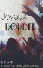 Joyeux bordel - RantBook by ItsAllAbtU