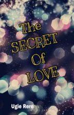 The Secret of LOVE by ugierahajeng