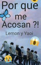 Por Que Me Acosan ?!(got7 Y Tu ) Lemon Y Yaoi  by Min_Sinbi