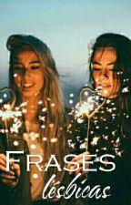 Frases lésbicas  by Ana_Carolina_M